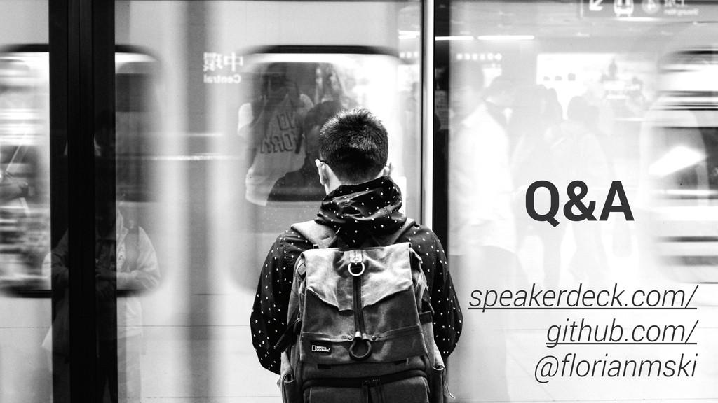 Q&A speakerdeck.com/ github.com/ @florianmski