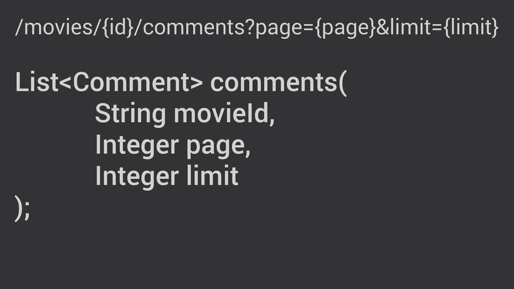 List<Comment> comments( String movieId, Integer...