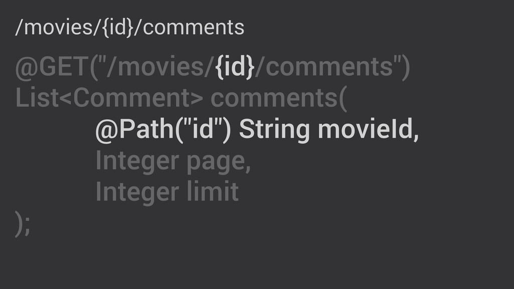 """@GET(""""/movies/{id}/comments"""") List<Comment> com..."""