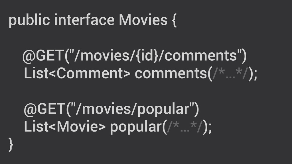 """public interface Movies { ! @GET(""""/movies/{id}/..."""