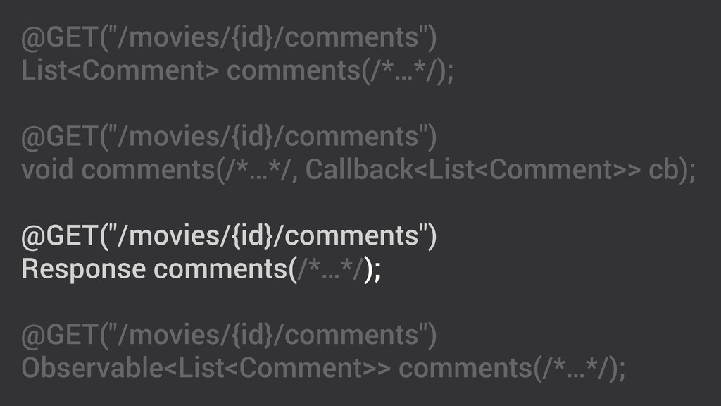 "@GET(""/movies/{id}/comments"") List<Comment> com..."