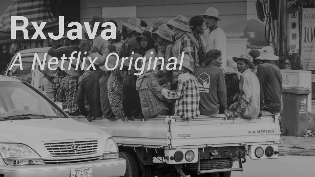 RxJava A Netflix Original