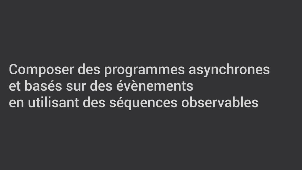 Composer des programmes asynchrones et basés su...