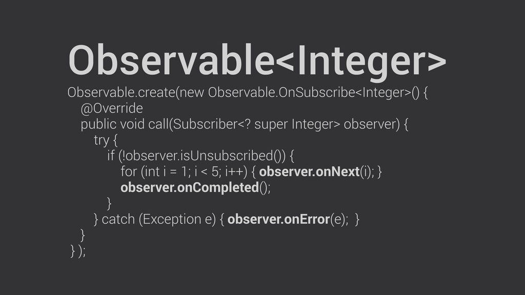 Observable<Integer> Observable.create(new Obser...
