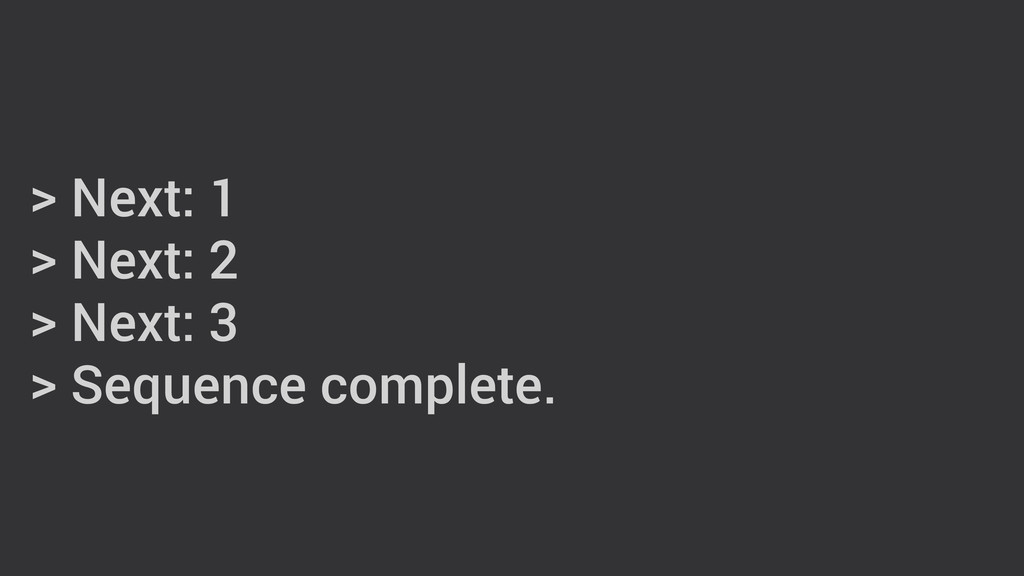 > Next: 1 > Next: 2 > Next: 3 > Sequence comple...