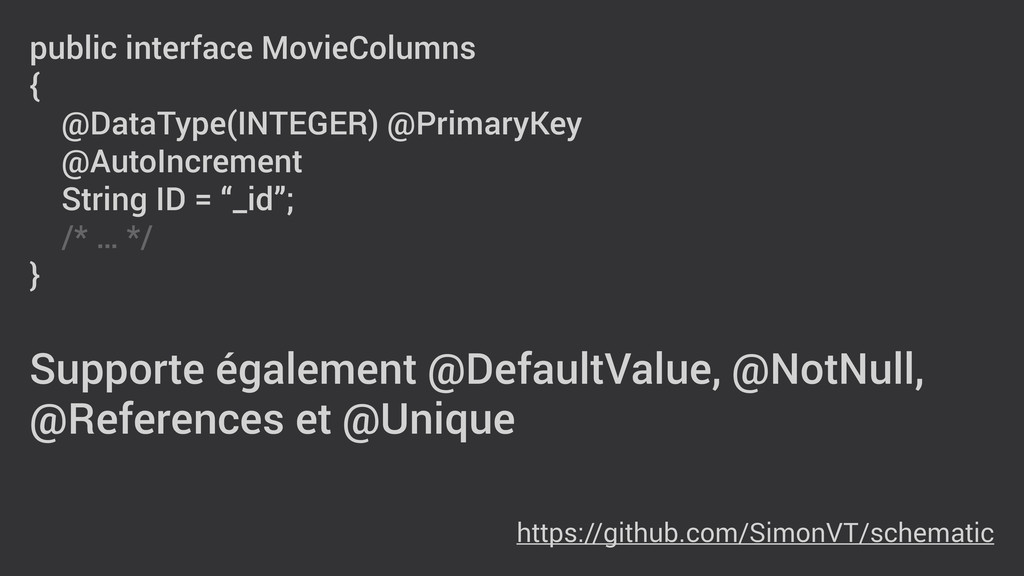 public interface MovieColumns { @DataType(INTEG...