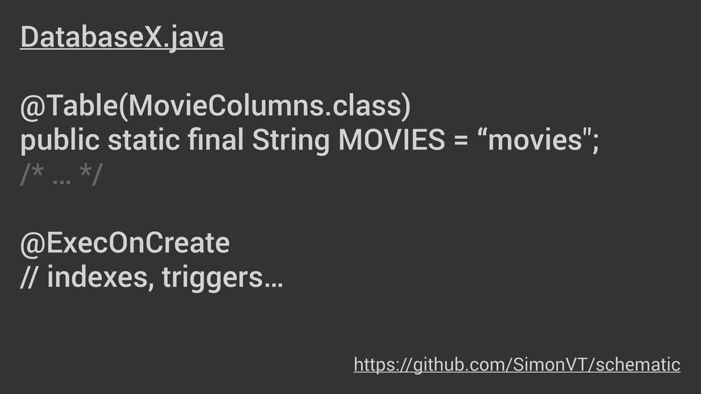 DatabaseX.java ! @Table(MovieColumns.class) pub...