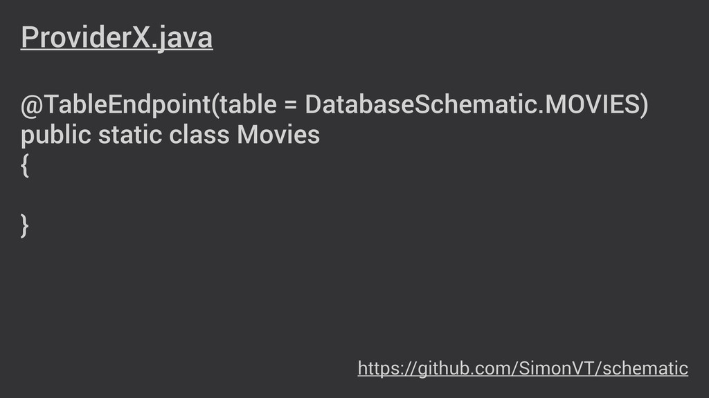 ProviderX.java ! @TableEndpoint(table = Databas...