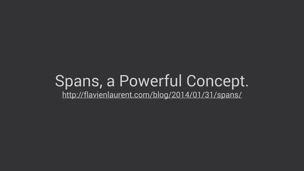Spans, a Powerful Concept. http://flavienlauren...