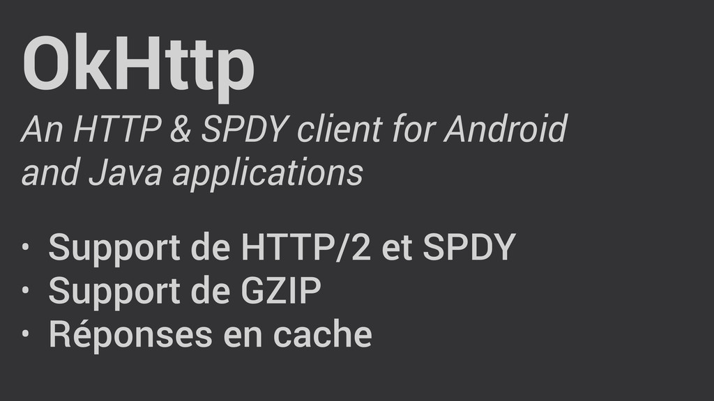 OkHttp An HTTP & SPDY client for Android and Ja...