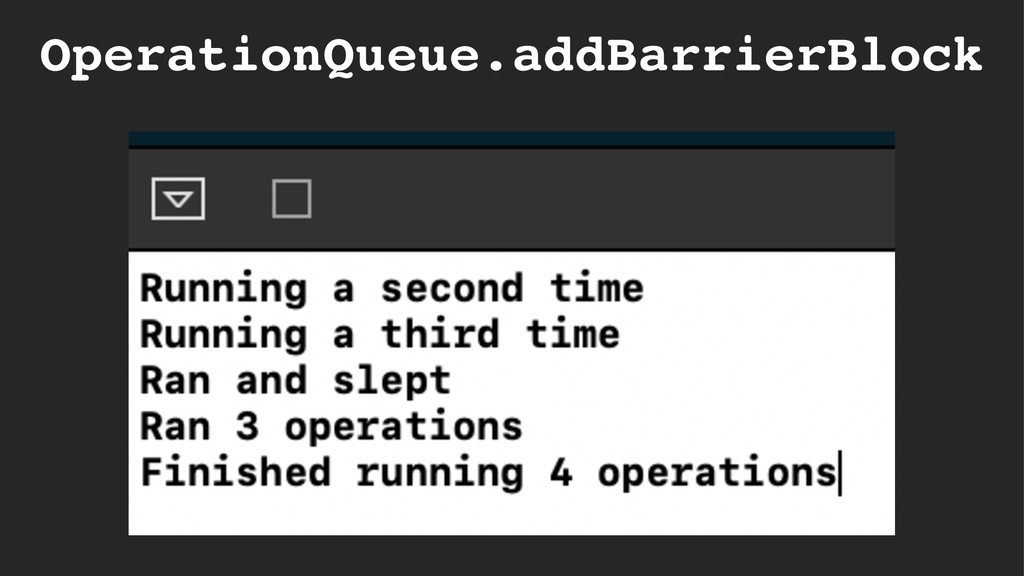 OperationQueue.addBarrierBlock