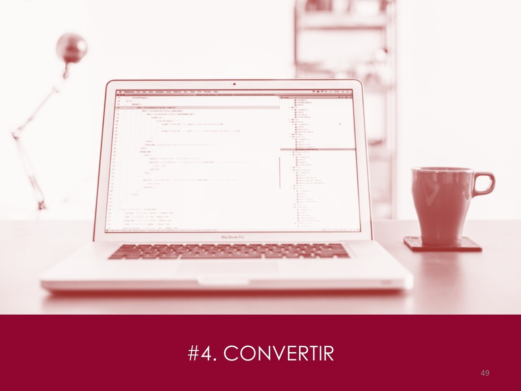 #4. CONVERTIR 49