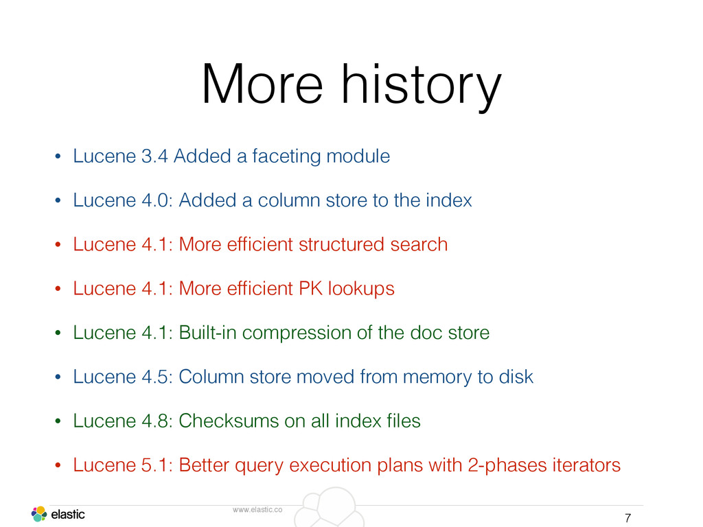 www.elastic.co More history • Lucene 3.4 Added ...
