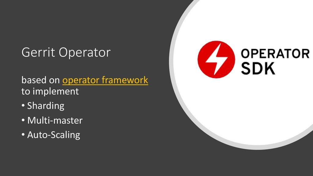 Gerrit Operator based on operator framework to ...