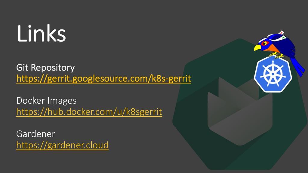 Links Git Repository https://gerrit.googlesourc...