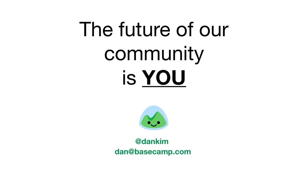 The future of our   community   is YOU dan@base...