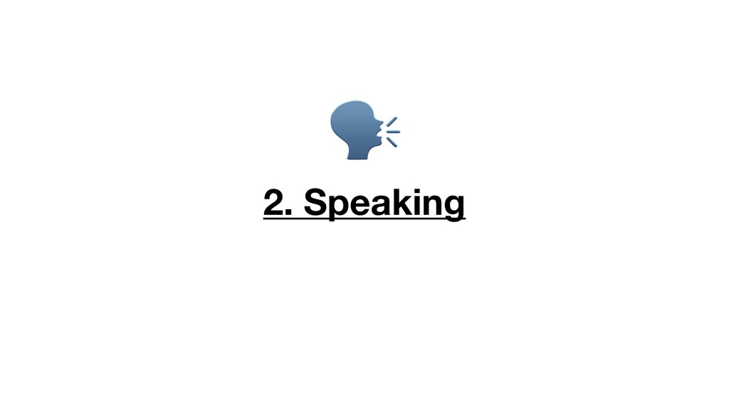 2. Speaking