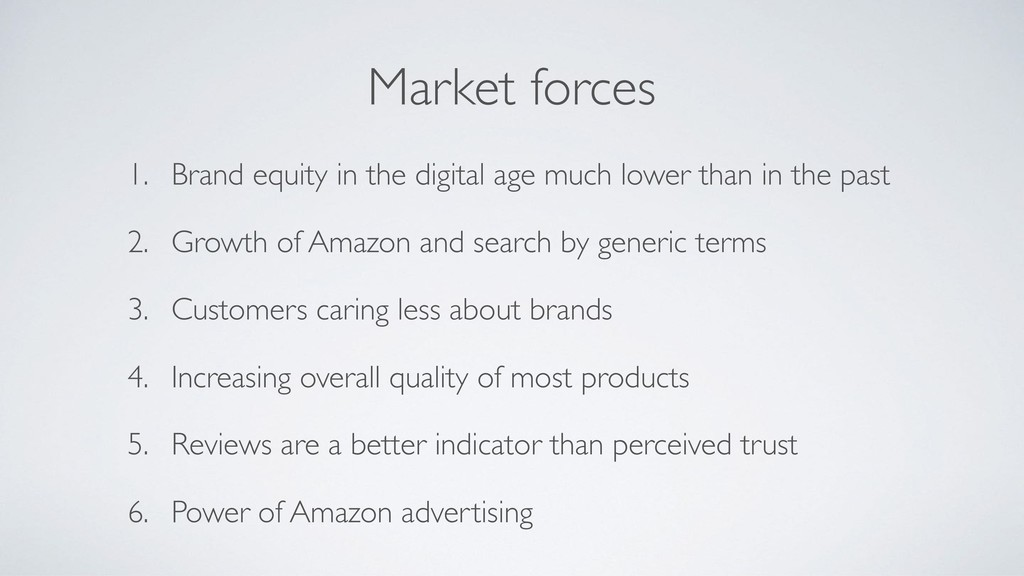 Market forces 1. Brand equity in the digital ag...