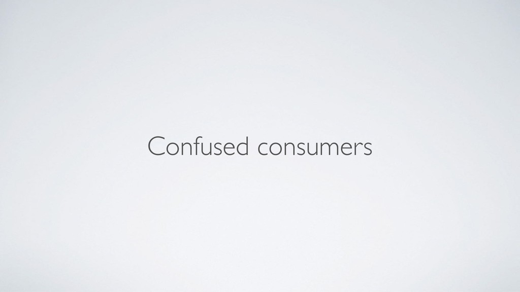 Confused consumers