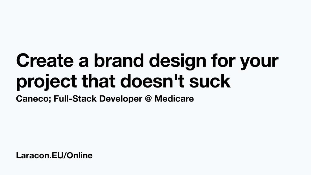 Laracon.EU/Online Create a brand design for you...