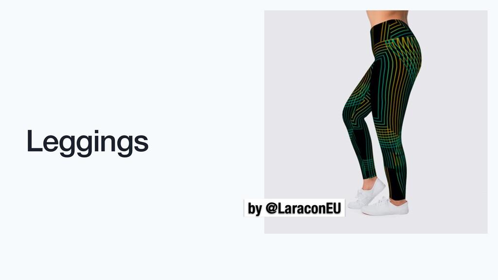 Leggings by @LaraconEU