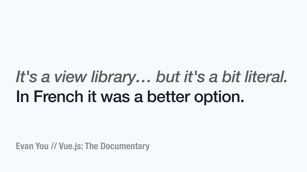 Evan You // Vue.js: The Documentary It's a view...
