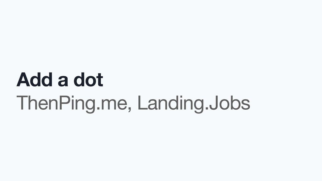 Add a dot ThenPing.me, Landing.Jobs