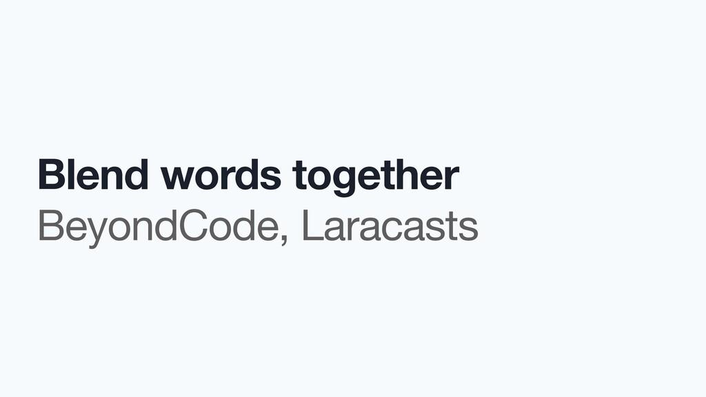 Blend words together BeyondCode, Laracasts