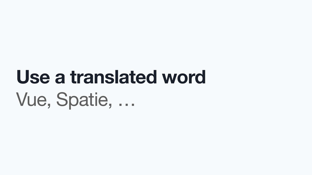 Use a translated word Vue, Spatie, …