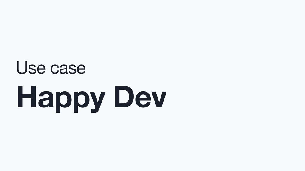 Use case  Happy Dev