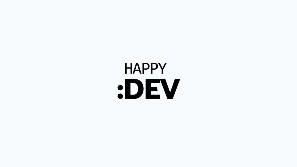 HAPPY :DEV