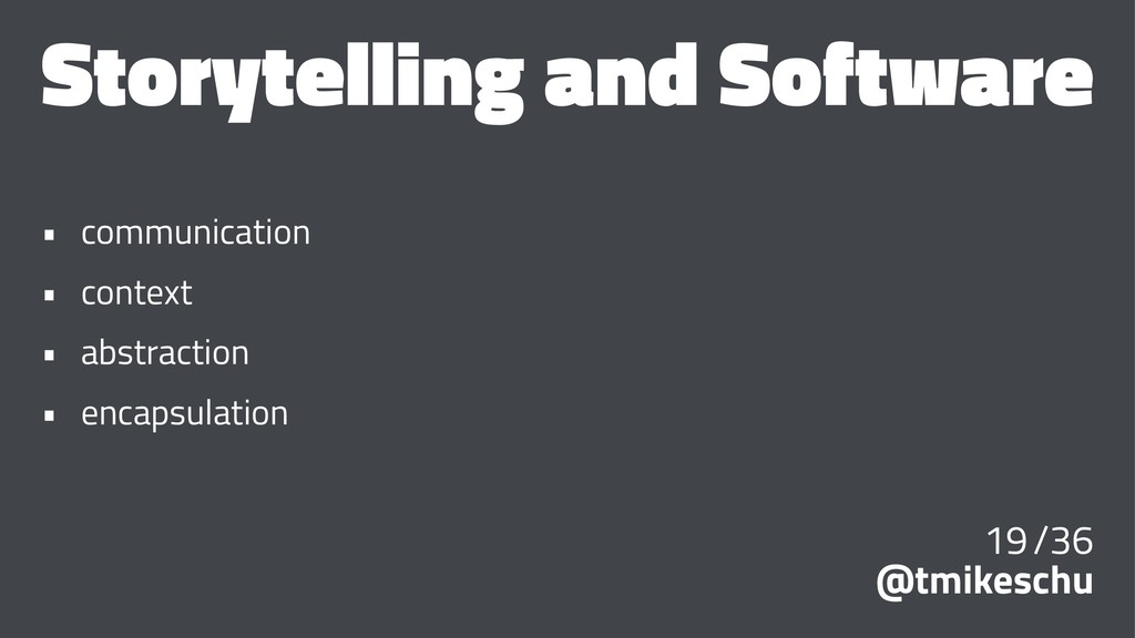 Storytelling and Software • communication • con...