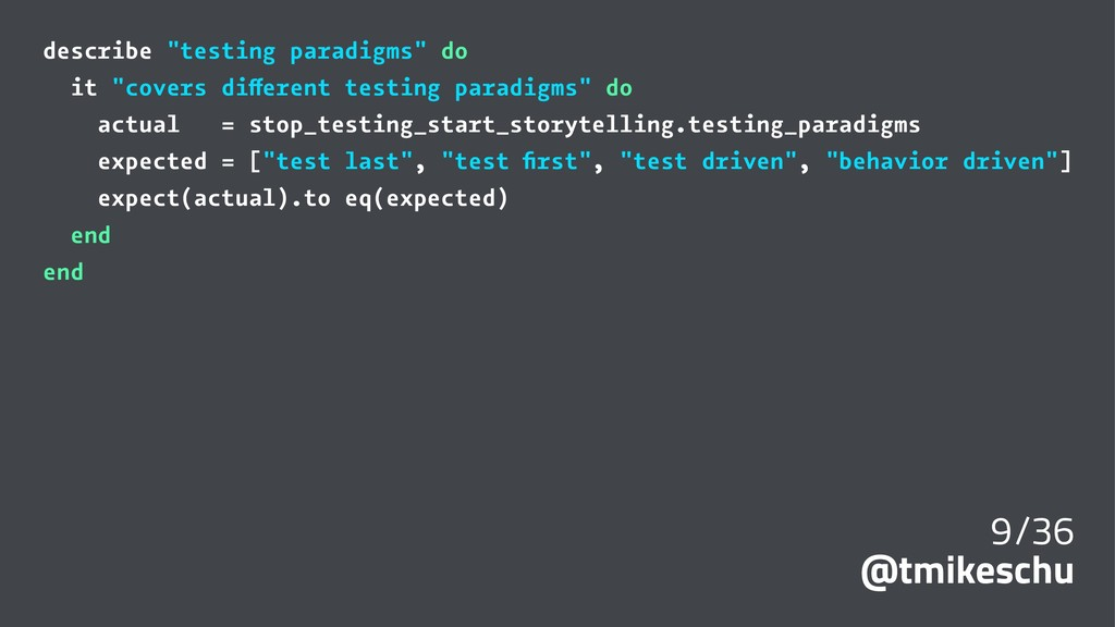"describe ""testing paradigms"" do it ""covers diff..."