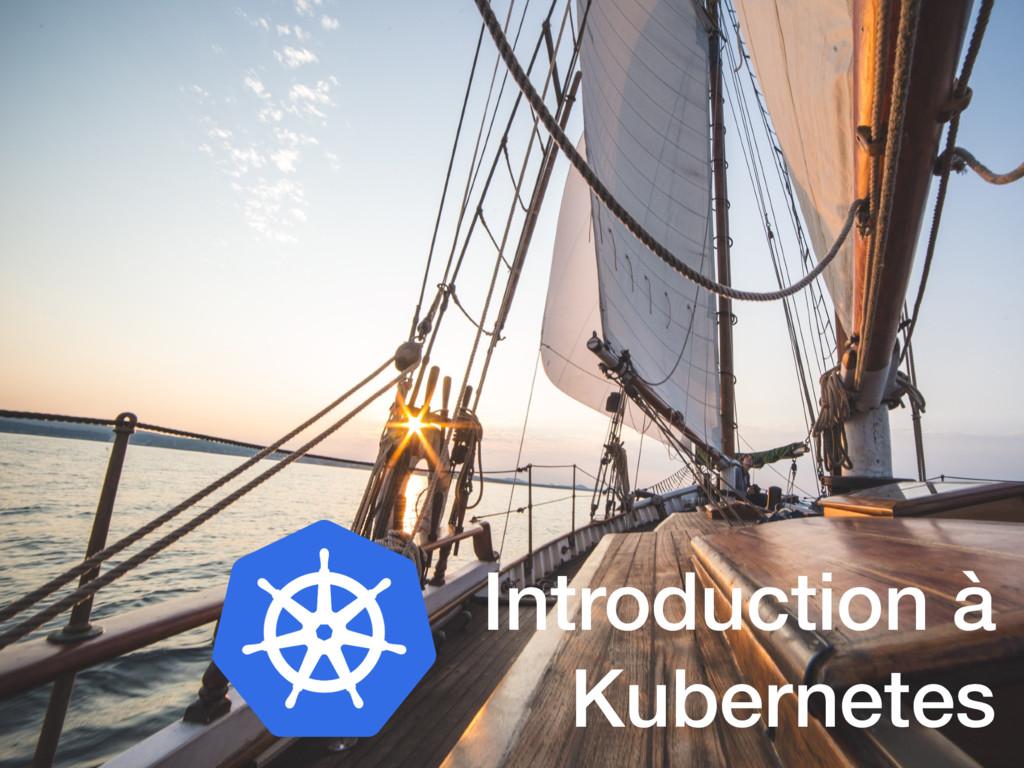 Introduction à Kubernetes