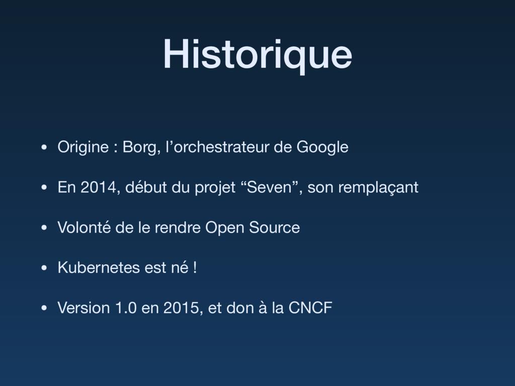 Historique • Origine : Borg, l'orchestrateur de...