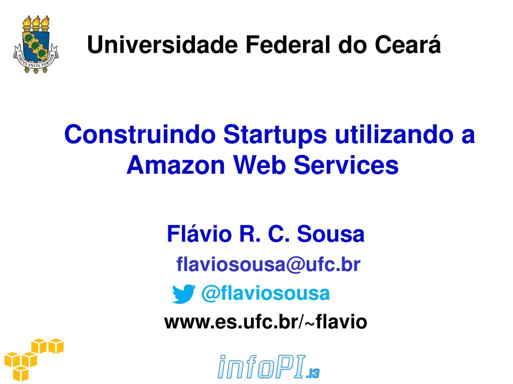 Universidade Federal do Ceará Construindo Start...