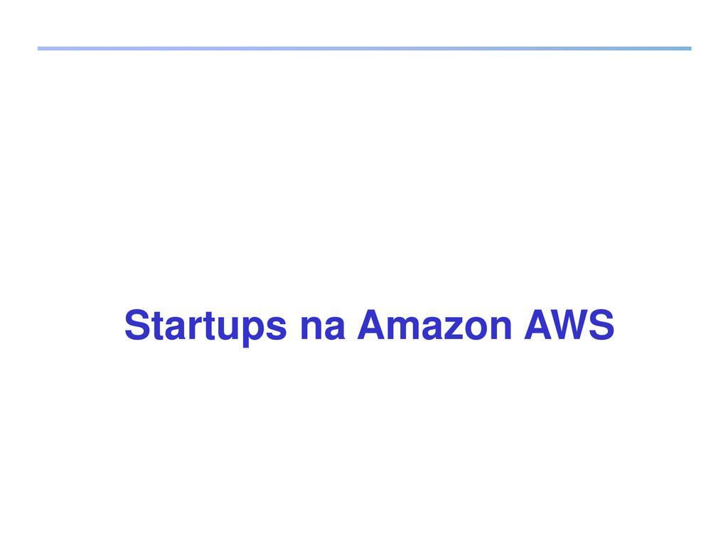 Startups na Amazon AWS