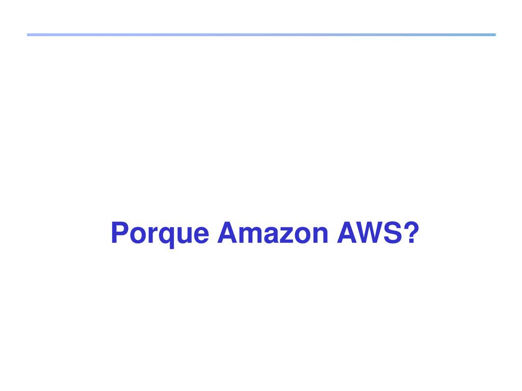 Porque Amazon AWS?