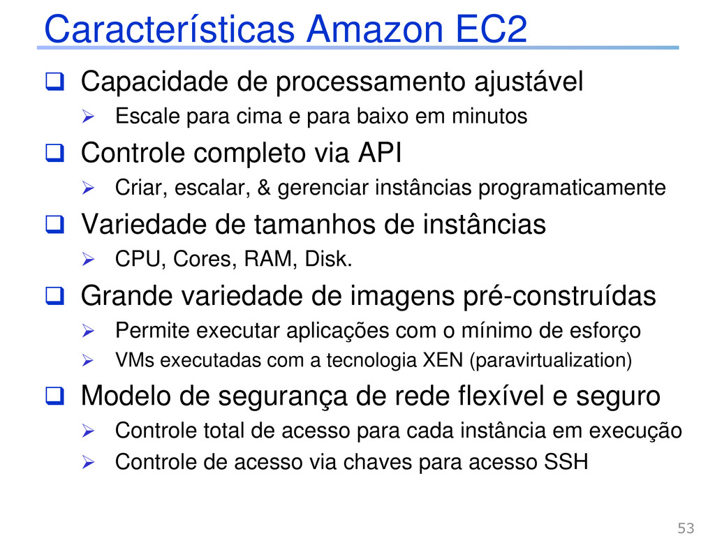 Características Amazon EC2  Capacidade de proc...