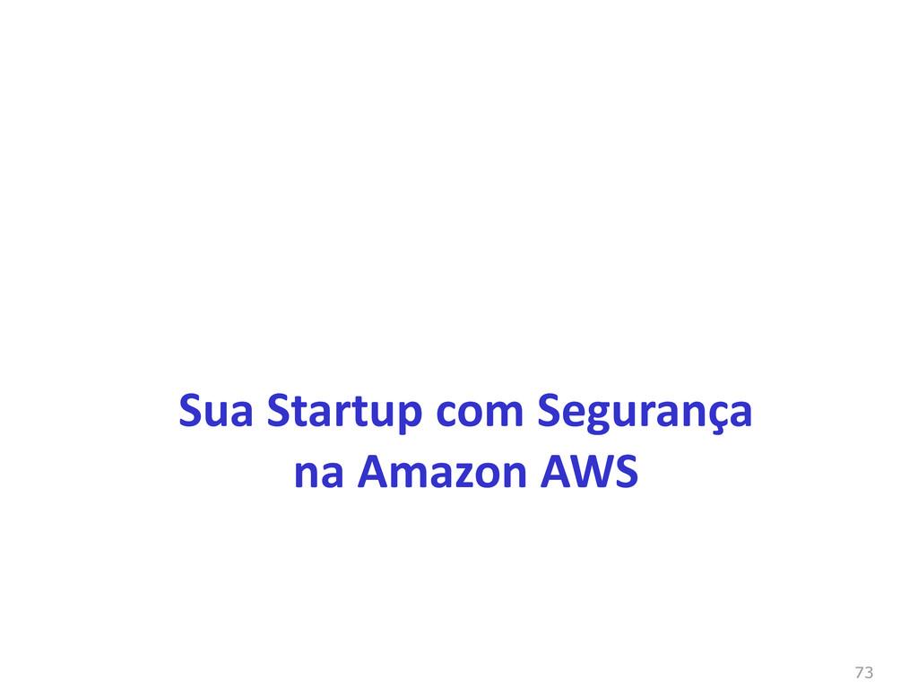 73 Sua Startup com Segurança na Amazon AWS