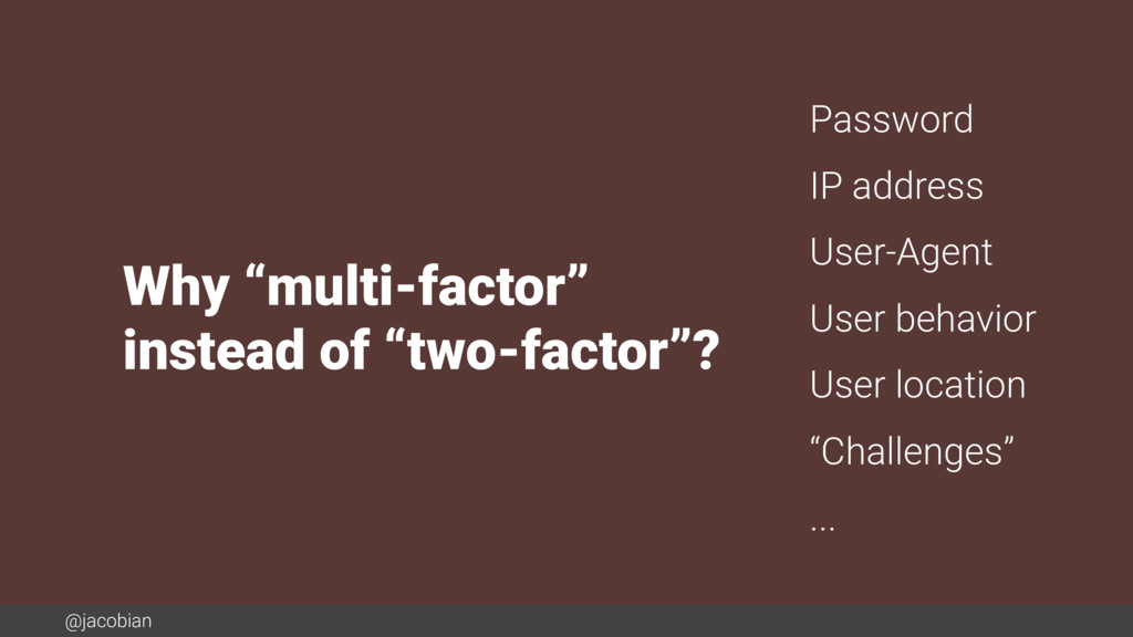 "@jacobian Why ""multi-factor"" instead of ""two-fa..."