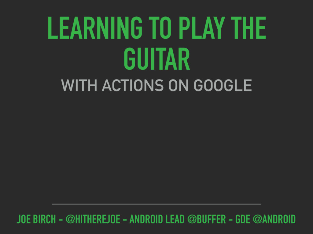 LEARNING TO PLAY THE GUITAR WITH ACTIONS ON GOO...