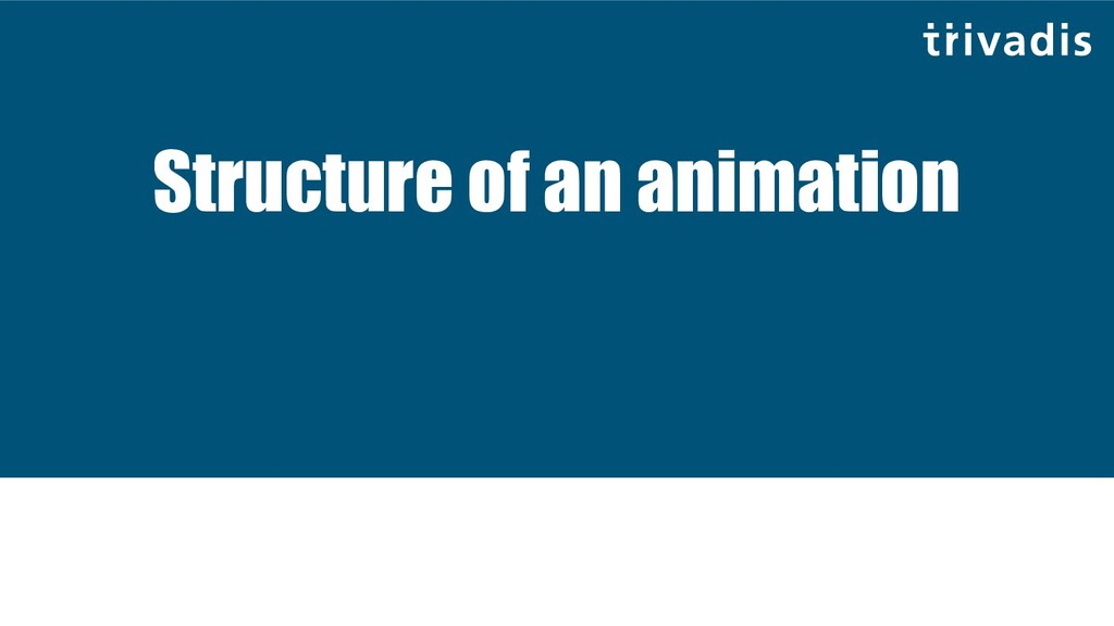Structure of an animation