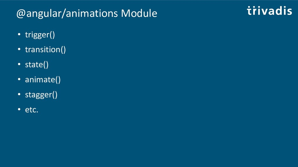 @angular/animations Module • trigger() • transi...