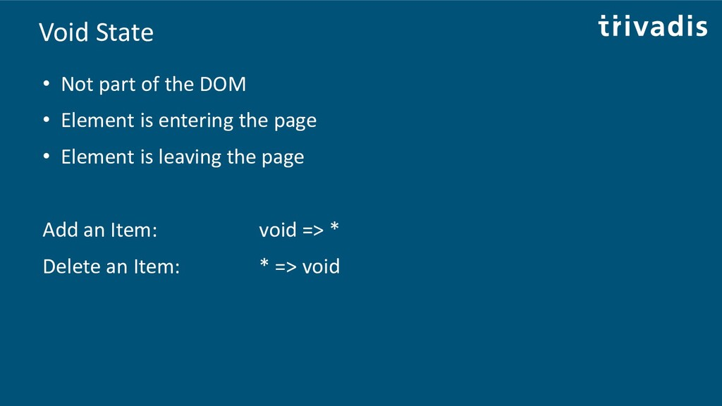 Void State • Not part of the DOM • Element is e...