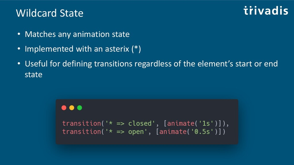 Wildcard State • Matches any animation state • ...