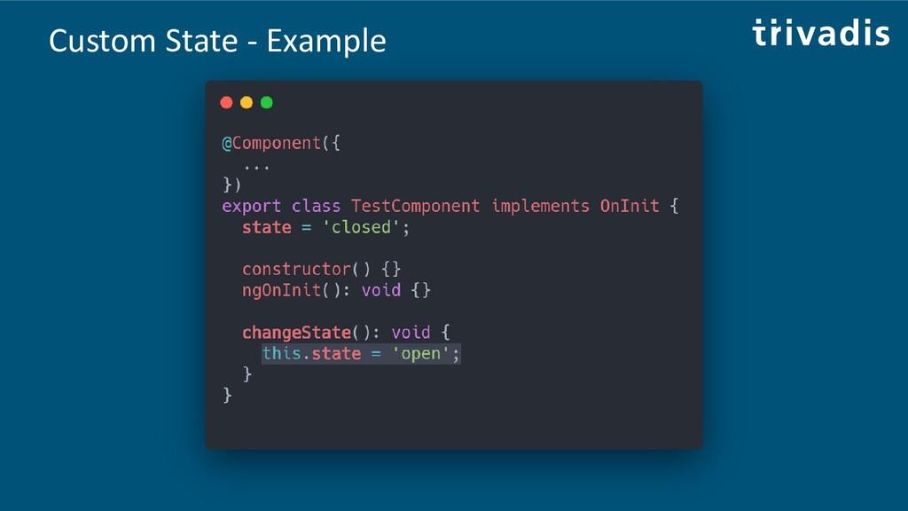 Custom State - Example