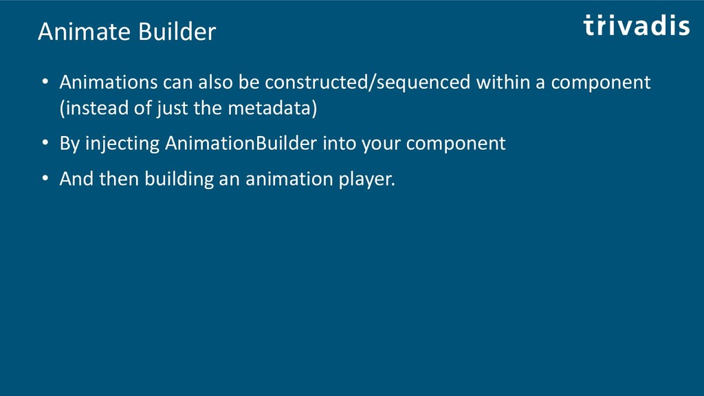 Animate Builder • Animations can also be constr...
