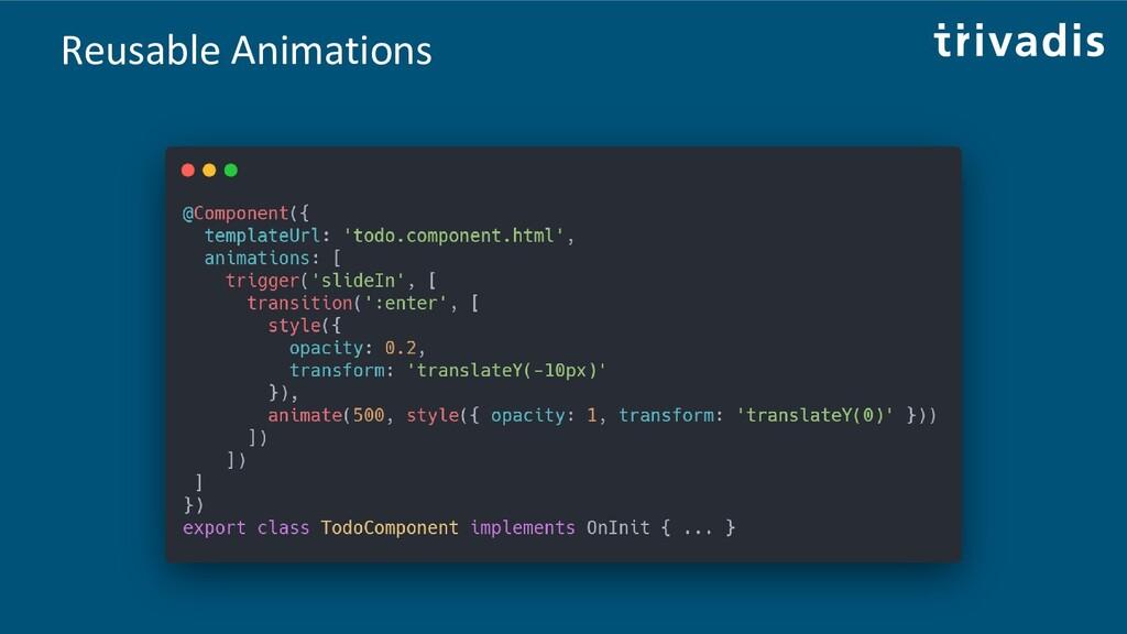 Reusable Animations