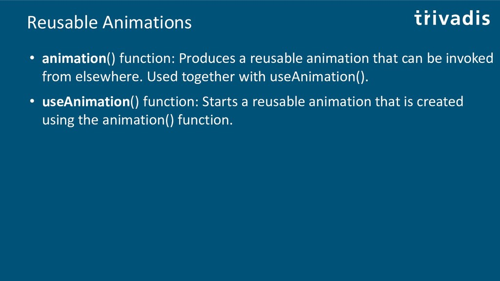Reusable Animations • animation() function: Pro...